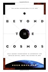 Beyond the Cosmos: The Extra-Dimensionality of God: What Recent Discoveries in Astronomy and Physics Reveal about the Nature of God
