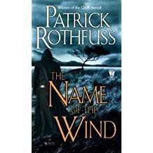 The Name of the Wind by Rothfuss. Patrick Published by DAW (2007) Hardcover