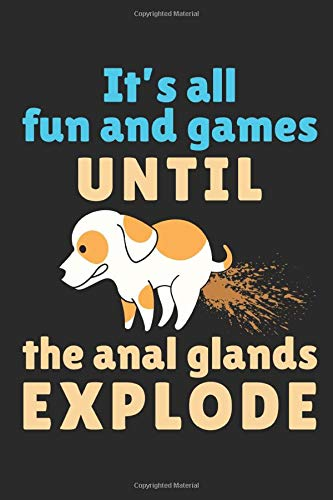It S All Fun And Games Until The Anal Glands Explode Vet Tech Journal Blank Paperback Lined Notebook To Write In Appreciation Gift For National Veterinary Technician Week 150 Pages College Ruled Deliles