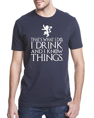 White That's What I Do I Drink And I Know Things Men's T Shirt GOT Tyrion Graphic Humor Tee – ( X-large, Navy )