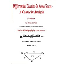 Differential Calculus On Normed Spaces: A Course In Analysis