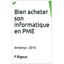 Bien acheter son informatique en PME: Amedrys - 2016 (French Edition)