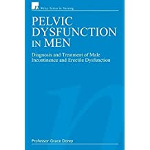 Pelvic Dysfunction in Men: Diagnosis and Treatment of Male Incontinence and Erectile Dysfunction