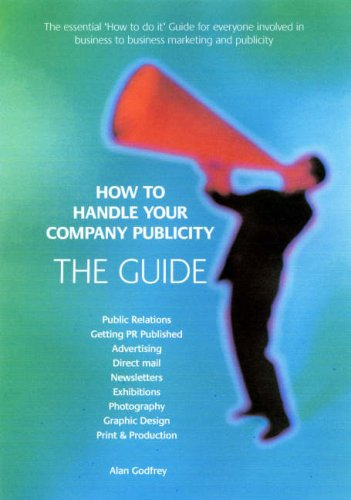 How to handle your company publicity - The Guide: v. 1