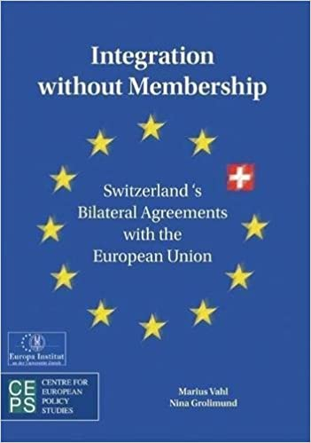 Integration Without Membership Switzerlands Bilateral Agreements