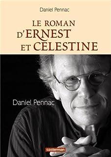 Le roman d'Ernest et Célestine, Pennac, Daniel