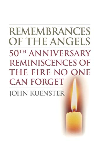 Our Lady Angels - Remembrances of the Angels: 50th Anniversary Reminiscences of the Fire No One Can Forget