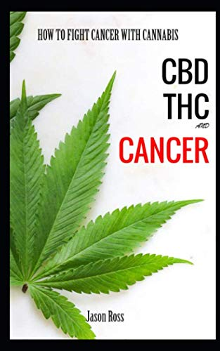 Cbd Thc And Cancer: HOW TO FIGHT CANCER WITH CANNABIS (Best Cannabis Oil For Lung Cancer)