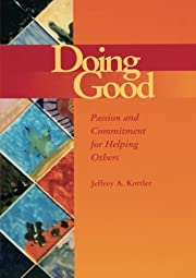 Doing Good: Passion and Commitment for…