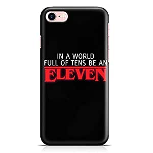 Loud Universe Eleven Stranger Things Phone 7 Plus Case Full of Tens Phone 7 Plus Cover with 3d Wrap around Edges