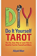 Do It Yourself Tarot: The Fun, Easy Way to Learn How to Read the Tarot for Yourself and Others Paperback
