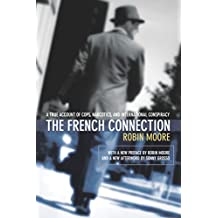 The French Connection: A True Account of Cops, Narcotics, and International Conspiracy