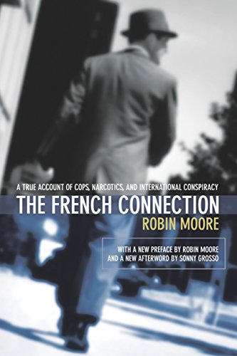 The French Connection: A True Account of Cops, Narcotics, and International (French Connection Pop)