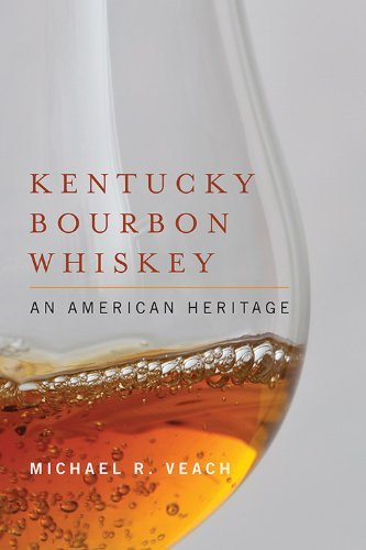 By Michael R. Veach - Kentucky Bourbon Whiskey (1/30/13)