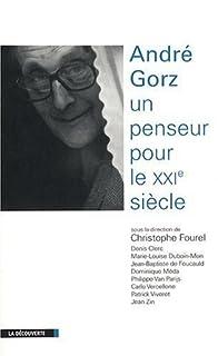 André Gorz : un penseur pour le XXIè siècle, Fourel, Christophe