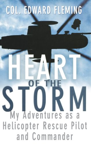 Heart of the Storm: My Adventures as a Helicopter Rescue Pilot and Commander (Rescue Helicopter Pilot)