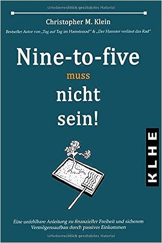 nine to five muss nicht sein
