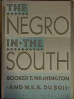 The Negro in the South: His Economic Progress in Relation to His Moral and Religious Development