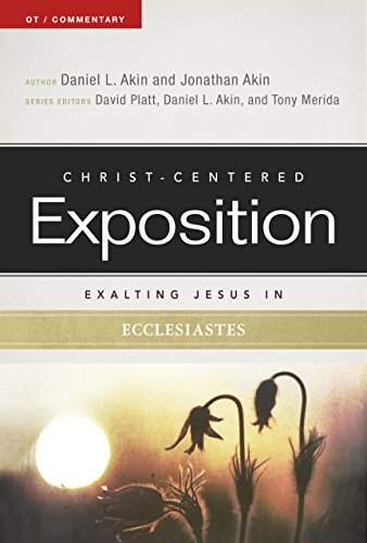 Exalting Jesus in Ecclesiastes (Christ-Centered Exposition Commentary)