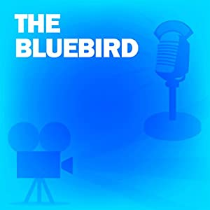 The Bluebird (Dramatized) Radio/TV Program