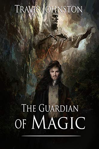 The Guardian of Magic by Travis Johnston