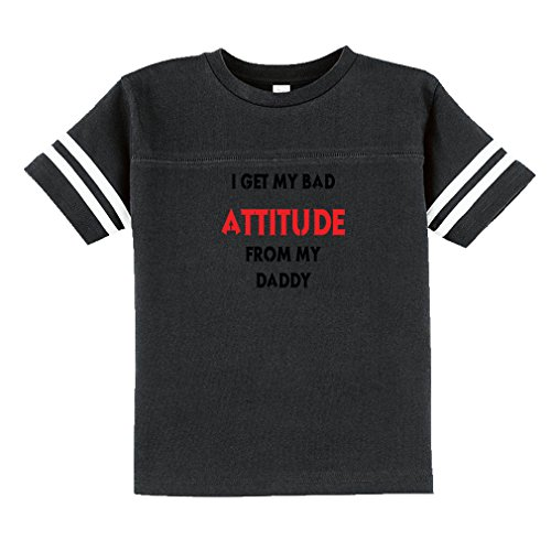 I Get My Bad Attitude From My Daddy Toddler 60/40 Cotton/Polyester Toddler Football Jersey T-Shirt Tee - Dark Gray, 3T (Bad Attitude Girls T-shirt)
