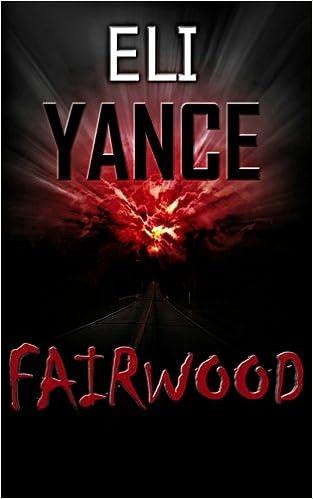 Fairwood: (a suspense mystery thriller): Eli Yance