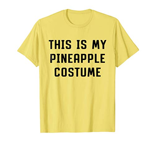 This Is My Pineapple Costume Halloween Funny T-shirt