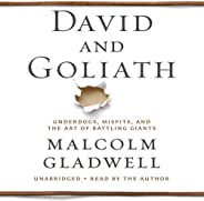 David and Goliath: Underdogs, Misfits, and the Art of Battling Giants