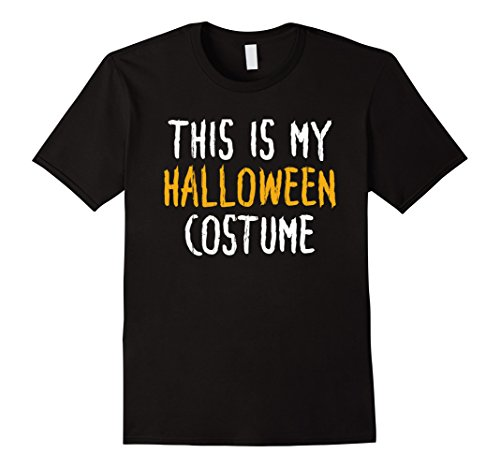 Easy Cheap Diy Halloween Costumes For Adults (Mens This Is My Halloween Costume Simple Funny T Shirt XL Black)