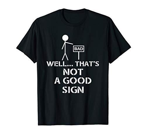 - Well That's Not A Good Sign Funny Nerd T-Shirt