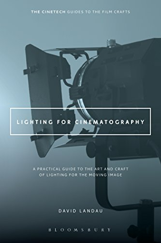Lighting for Cinematography: A Practical Guide to the Art an