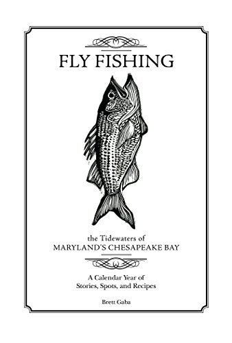 Fly Fishing the Tidewaters of Maryland's Chesapeake - Bay Chesapeake Seafood