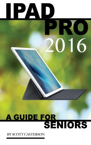 Download Ipad Pro 2016: A Guide for Seniors ebook