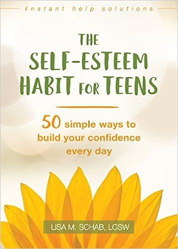 Amazon The Self Esteem Habit For Teens 50 Simple Ways To Build