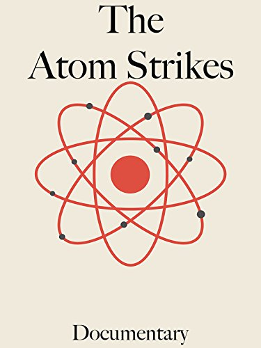 The Atom Strikes Documentary