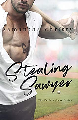 Stealing Sawyer Perfect Game Book 3 By Samantha Christy