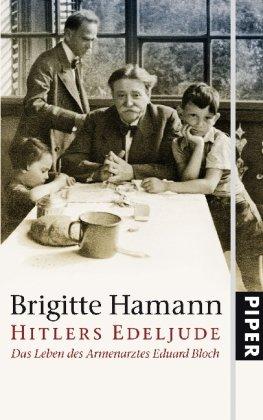 Hitlers Edeljude: Das Leben des Armenarztes Eduard Bloch