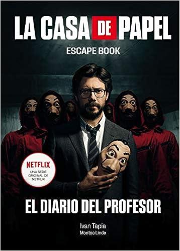 La casa de papel. Escape book El diario del Profesor de Ivan Tapia