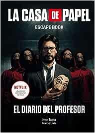 La casa de papel. Escape book: El diario del Profesor