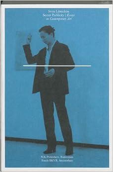 secret publicity essays on contemporary art sven l atilde frac tticken secret publicity essays on contemporary art