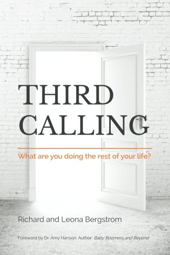 Third Calling  What Are You Doing The Rest Of Your Life