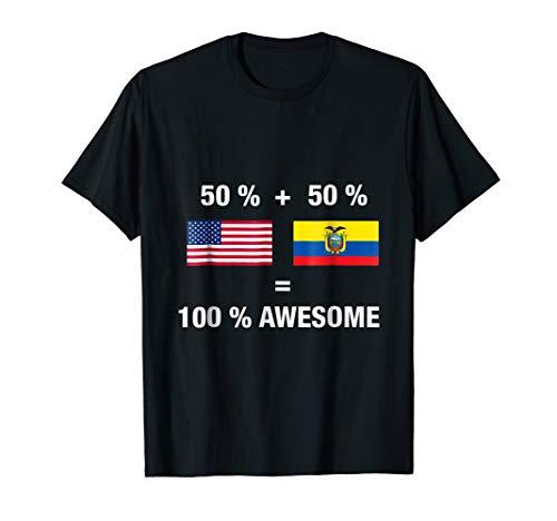 - Half Ecuadorean Half American 100 Awesome Ecuador Flag Shirt