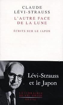 L'autre face de la lune. Écrits sur le Japon  par Lévi-Strauss