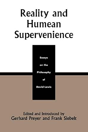 david essay humean lewis philosophy reality supervenience The philosophy of filioque - nikk effingham  (eds) reality and humean  supervenience: essays on the philosophy of david lewis (oxford:.