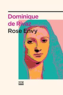 Rose Envy, Rivaz, Dominique de