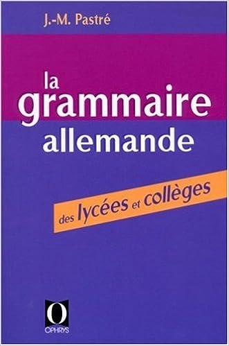 Livres La Grammaire allemande des lycées et collèges pdf epub