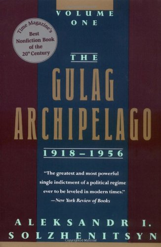 001: The Gulag Archipelago, 1918-1956: An Experiment in Literary Investigation (Volume One)