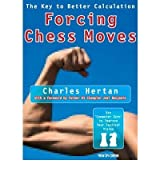 { Forcing Chess Moves: The Key to Better Calculation Paperback } Hertan, Charles ( Author ) Apr-07-2008 Paperback