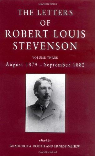 The Letters of Robert Louis Stevenson: Volume Three, August 1879 - September ()